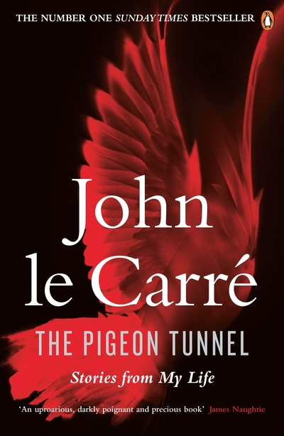 The Pigeon Tunnel: Stories from My Life - Carre, John Le