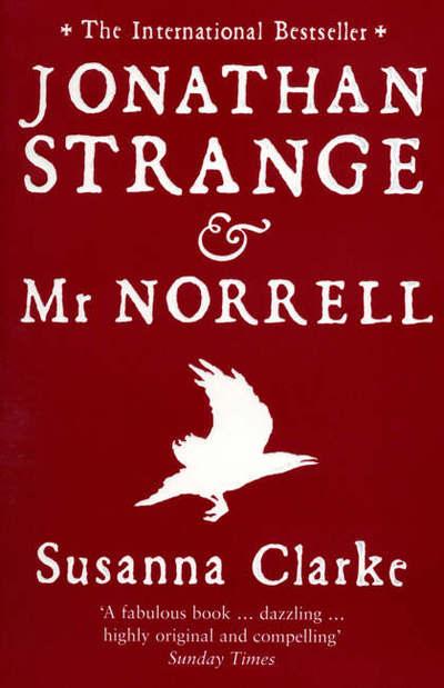 Jonathan Strange and Mr. Norrell - Susanna Clarke