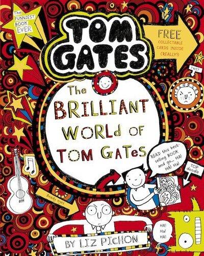 The brilliant world of Tom Gates - Liz Pichon