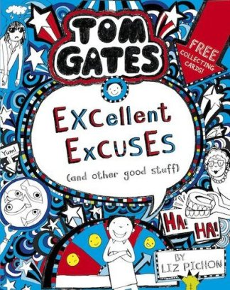 Tom Gates: Excellent Excuses (And Other Good Stuff - Liz Pichon