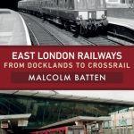 East London railways - Malcolm Batten
