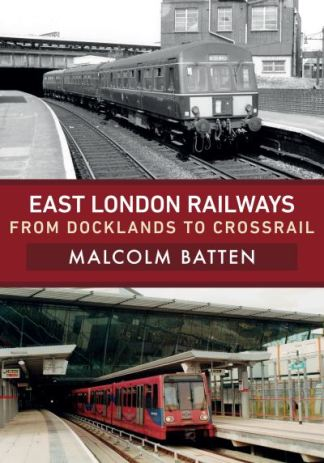 East London railways - Malcolm Batten