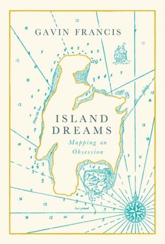 Island dreams - Gavin Francis