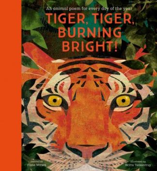 Tiger, tiger, burning bright! - Britta Teckentrup