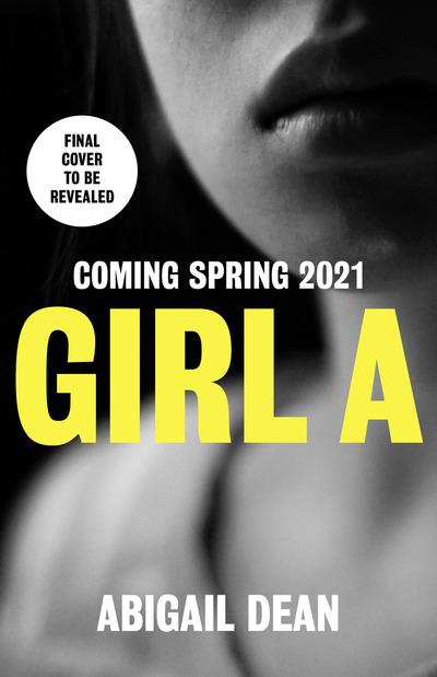 Girl A - Abigail Dean