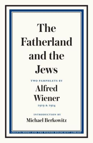 The fatherland and the Jews - Alfred,1885-196 Wiener
