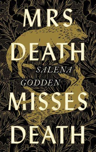 Mrs Death misses Death - Salena Saliva Godden