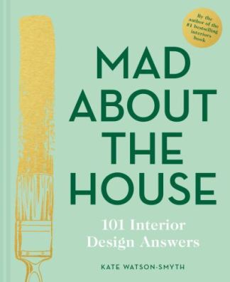 Mad about the house - Kate Watson-Smyth
