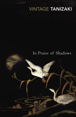 Vintage Classics In Praise Of Shadows - Jun'Ichiro Tanizaki