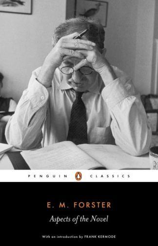 Aspects of the novel - E. M.(Edward Mo Forster