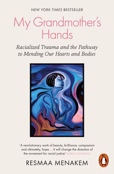 My grandmother's hands - Resmaa Menakem