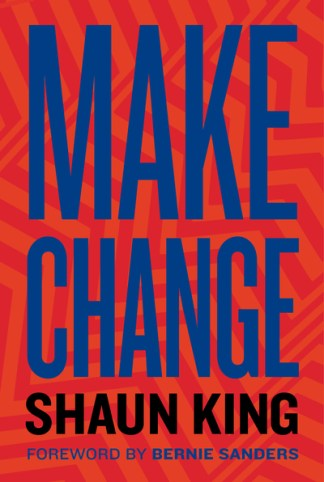 Make change - Shaun King