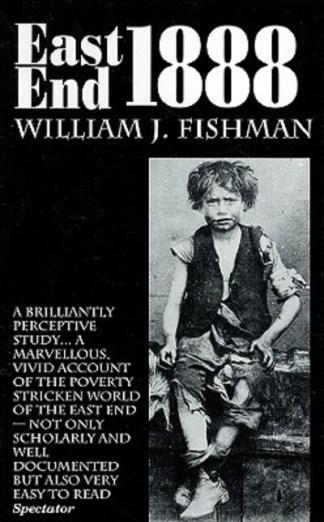 East End 1888 - William J Fishman