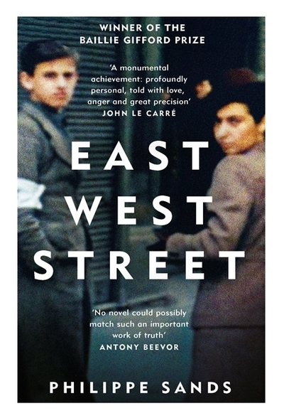 East West Street: On the Origins of Genocide and Crimes Against Humanity - Philippe Sands