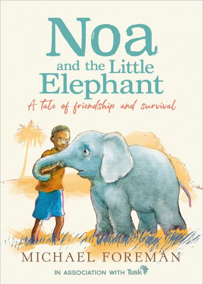 Noa and the little elephant - Michael,1938-au Foreman