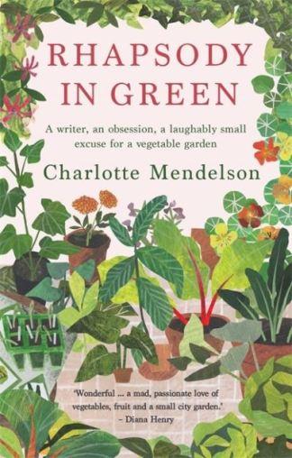 Rhapsody in green - Charlotte Mendelson