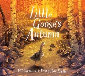 Little goose's autumn - Elli Woollard