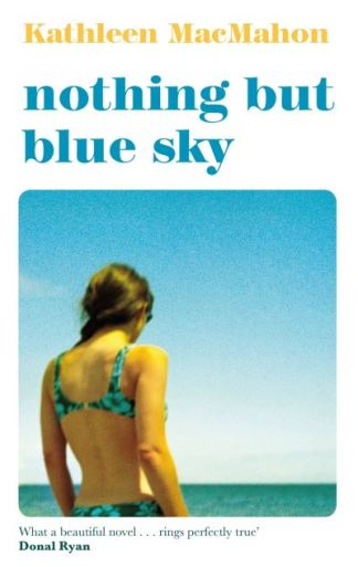 Nothing but blue sky - Kathleen MacMahon