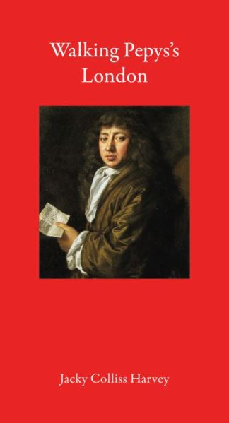 Walking Pepys's London - Colliss Harvey Jacky