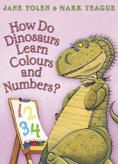 How do dinosaurs learn colours and numbers? -  Yolen