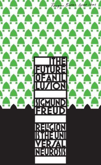 Future of an Illusion - Sigmund Freud