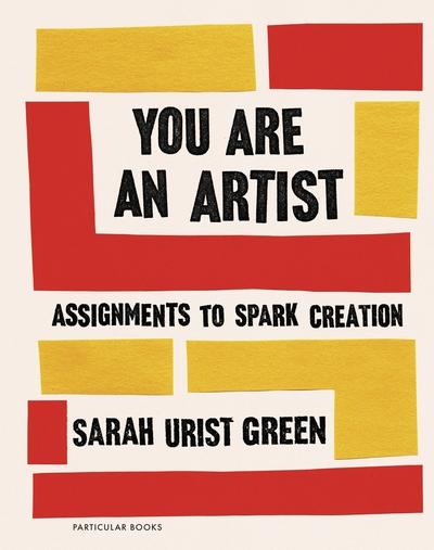 You Are an Artist - Sarah Urist Green