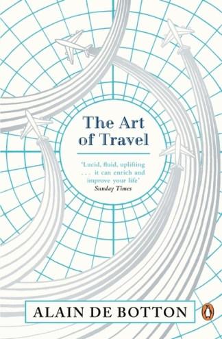 The Art of Travel - Botton, Alain de