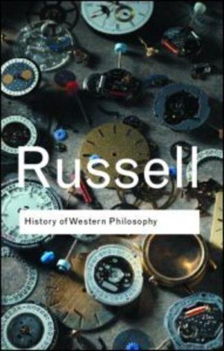 History of Western Philosophy - Bertrand Russell