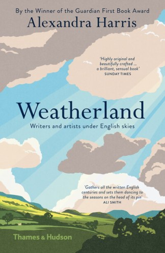Weatherland: Writers & Artists Under English Skies - Alexandra Harris