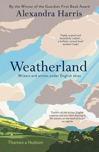 Weatherland: Writers & Artists Under English Skies - Alexandra Harris