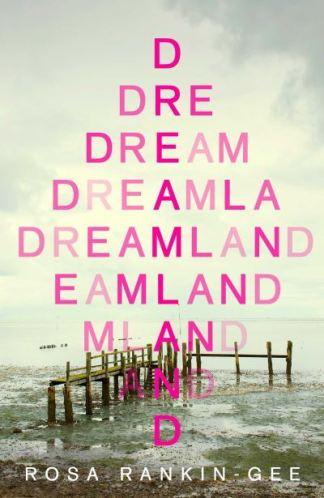 Dreamland - Rankin-Gee Rosa