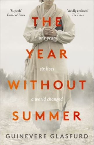 The Year Without Summer - Glasfurd-Brown Guinevere