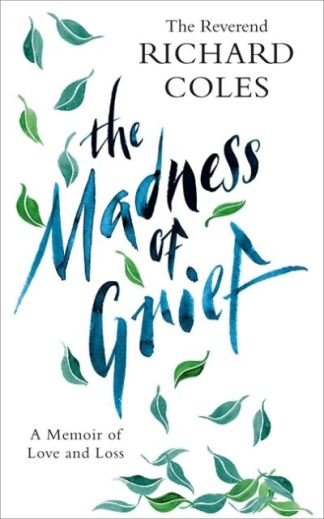 The Madness of Grief - Coles Richard