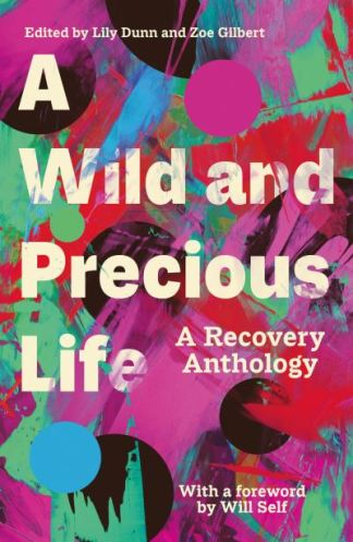 A Wild and Precious Life - Dunn Lily