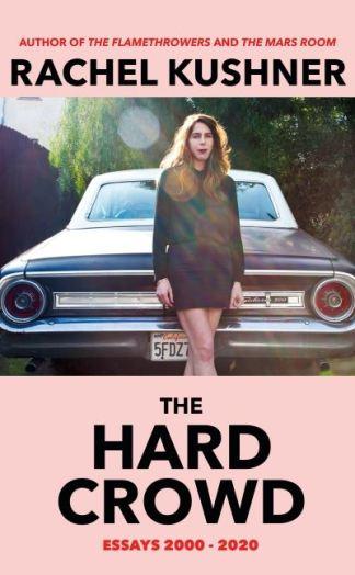 The hard crowd - Rachel Kushner