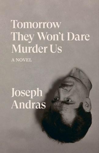 Tomorrow they won't dare to murder us - Joseph Andras