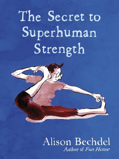 The secret to superhuman strength - Alison Bechdel