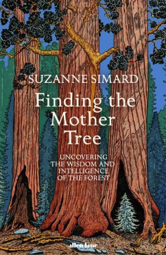 Finding the Mother Tree - Simard S.