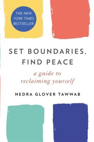 Set Boundaries, Find Peace - Nedra Tawaab