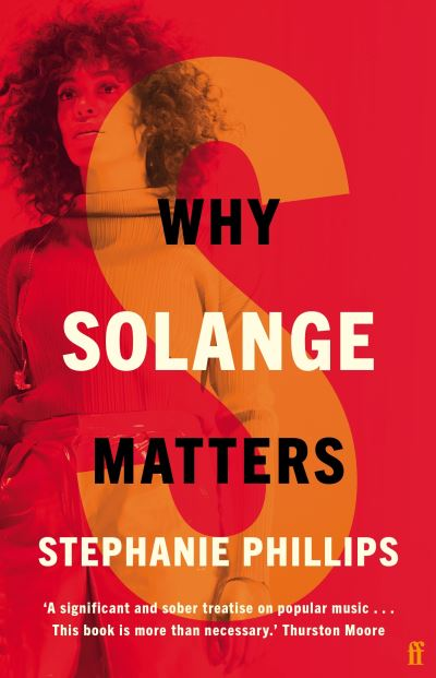 Why Solange Matters - Phillips Stephanie