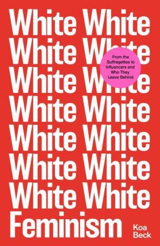 White Feminism - Beck Koa