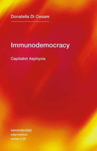 Immunodemocracy - Di Cesare Donatella
