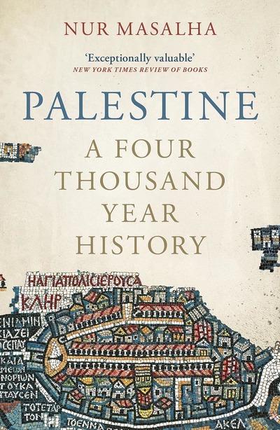 Palestine: A Four Thousand Year History - Nur Masalha