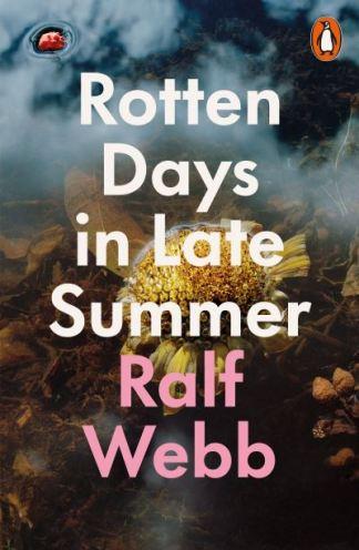 Rotten Days in Late Summer - Ralf Webb