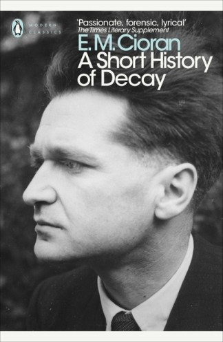 A Short History of Decay - E M Cioran