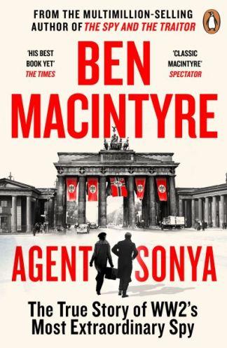 Agent Sonya - Ben Macintyre