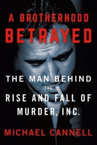 A Brotherhood Betrayed - Michael Cannell