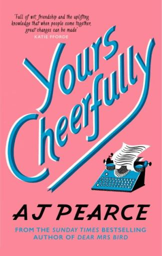 Yours Cheerfully - A. J. Pearce