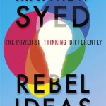 Rebel ideas - Matthew Syed