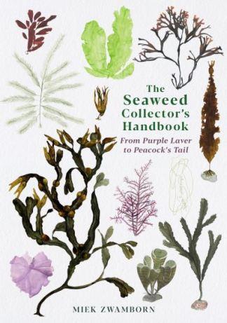 The Seaweed Collector's Handbook - Miek Zwamborn